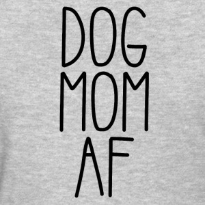 Dog Mom AF - Women's T-Shirt