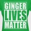 Ginger Lives Matter - Women's T-Shirt