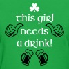 This Girl Needs a Drink - Women's T-Shirt