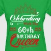 Celebrating With The 60th Birthday Queen - Women's T-Shirt