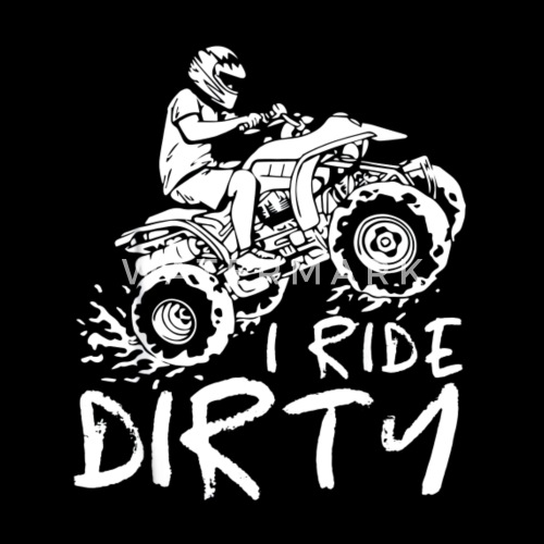 I Ride Dirty T Shirt Atv Four Wheeler Quad Bike Womens T Shirt