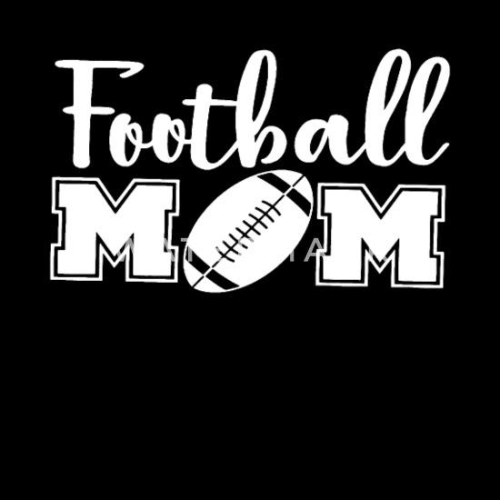 Football Mom Svg Football Svg Football Cut Files S Women S T Shirt Spreadshirt