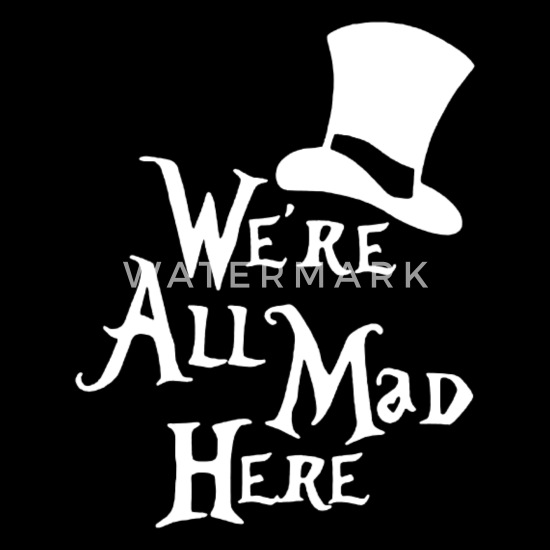 We/'re All Mad Here Mad Hatter  Cat Black Basic Men/'s T-Shirt