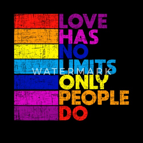 Love Has No Limits Only People Do Pride Quote By Bestseller Shirts