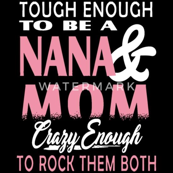 Nana and Mom Crazy Enough to Rock Them Both Unisex Sweatshirt tee