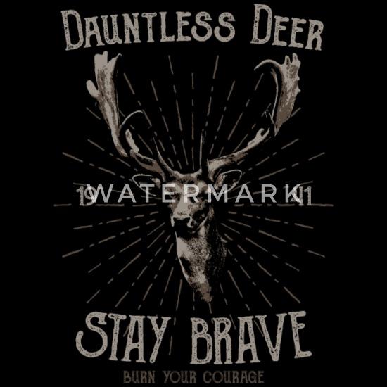 Animal Motivate Slogan - Dauntless Deer Stay Brave Women's T-Shirt