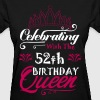 Celebrating With The 52th Birthday Queen - Women's T-Shirt