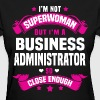 Business Administrator - Women's T-Shirt
