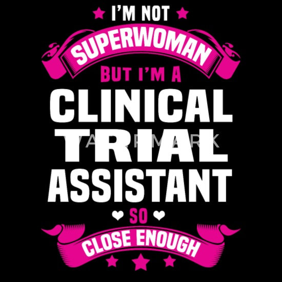 Clinical Trial Assistant Women's T-Shirt | Spreadshirt