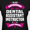 Dental Assistant Instructor - Women's T-Shirt