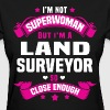 Land Surveyor - Women's T-Shirt