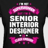 Senior Interior Designer - Women's T-Shirt
