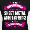 Sheet Metal Worker Apprentice - Women's T-Shirt