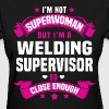 Welding Supervisor - Women's T-Shirt
