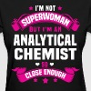 Analytical Chemist - Women's T-Shirt