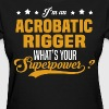 Acrobatic Rigger - Women's T-Shirt