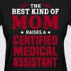 Certified Medical Assistant - Women's T-Shirt