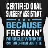 Certified Oral Surgery Assistant - Women's T-Shirt