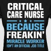 Critical Care Nurse - Women's T-Shirt