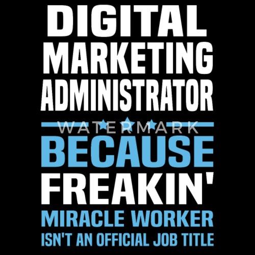 digital marketing administrator by bushking spreadshirt