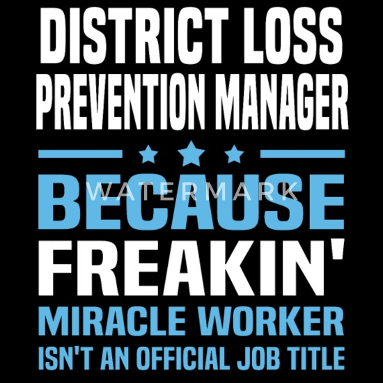 District Loss Prevention Manager Women's T-Shirt   Spreadshirt