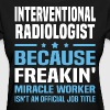 Interventional Radiologist - Women's T-Shirt