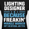Lighting Designer - Women's T-Shirt