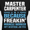 Master Carpenter - Women's T-Shirt