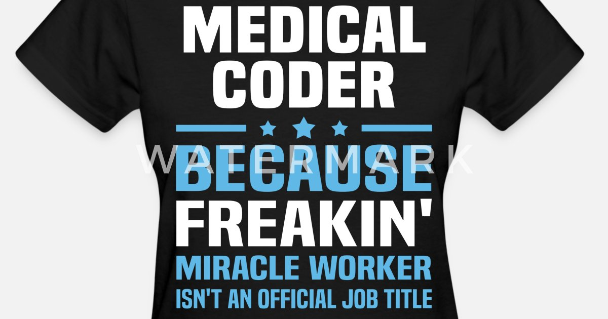 Medical Coder By Bushking Spreadshirt