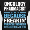 Oncology Pharmacist - Women's T-Shirt