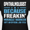 Ophthalmologist - Women's T-Shirt
