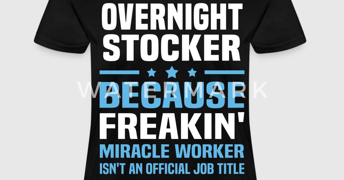 Overnight Stocker by bushking | Spreadshirt
