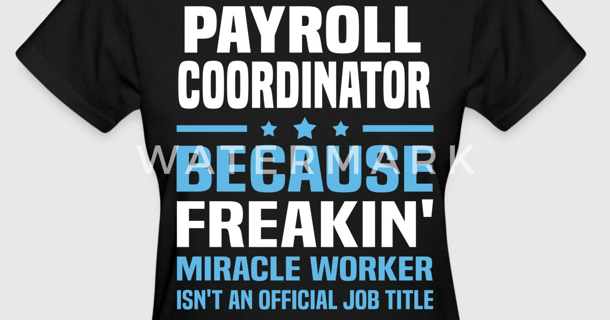 Payroll Coordinator by bushking | Spreadshirt