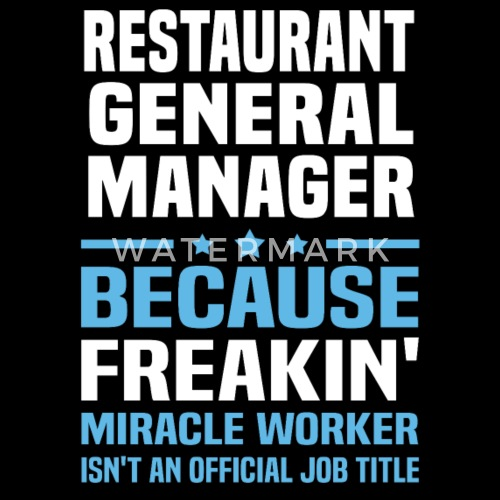 restaurant general manager by bushking spreadshirt