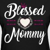 BLESSED MOMMY - Women's T-Shirt