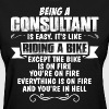 Being A Consultant... - Women's T-Shirt
