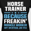 Horse Trainer - Women's T-Shirt
