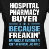 Hospital Pharmacy Buyer - Women's T-Shirt