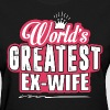 World's Greatest Ex-Wife - Women's T-Shirt