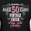 Vintage Chick Aged 50 Years... - Women's T-Shirt
