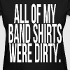Youth All Of My Band Shirts Were Dirty - Women's T-Shirt