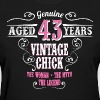 Vintage Chick  Aged 43 Years... - Women's T-Shirt