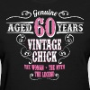 Vintage Chick Aged 60 Years... - Women's T-Shirt