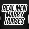 Real Men Marry Nurses - Women's T-Shirt