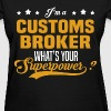 Customs Broker - Women's T-Shirt