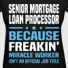 Senior Mortgage Loan Processor - Women's T-Shirt