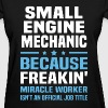 Small Engine Mechanic - Women's T-Shirt