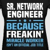 Sr. Network Engineer - Women's T-Shirt