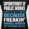 Superintendent of Public Works - Women's T-Shirt