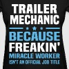 Trailer Mechanic - Women's T-Shirt